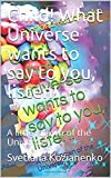 Child! What Universe wants to say to you, listen!: A little known of the Universe! (Universe for child! Book 1) - Kindle edition by Kozianenko, Svetlana. Children Kindle eBooks @ Amazon.com.