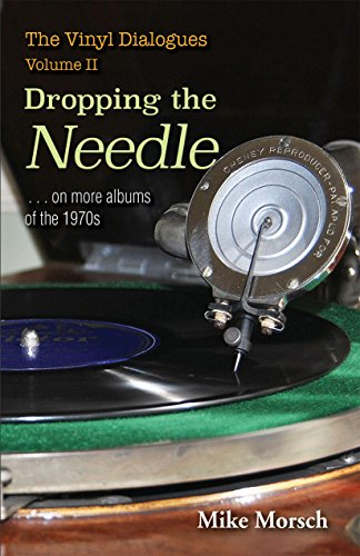 The Vinyl Dialogues, Volume II: Dropping the Needle. on more albums of the 1970s
