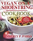Vegan on a Shoestring Cookbook, Kimberly Parks, 149974613X