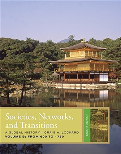 Societies, Networks, and Transitions, Volume B: From 600 to 1750 (Available Titles CourseMate)
