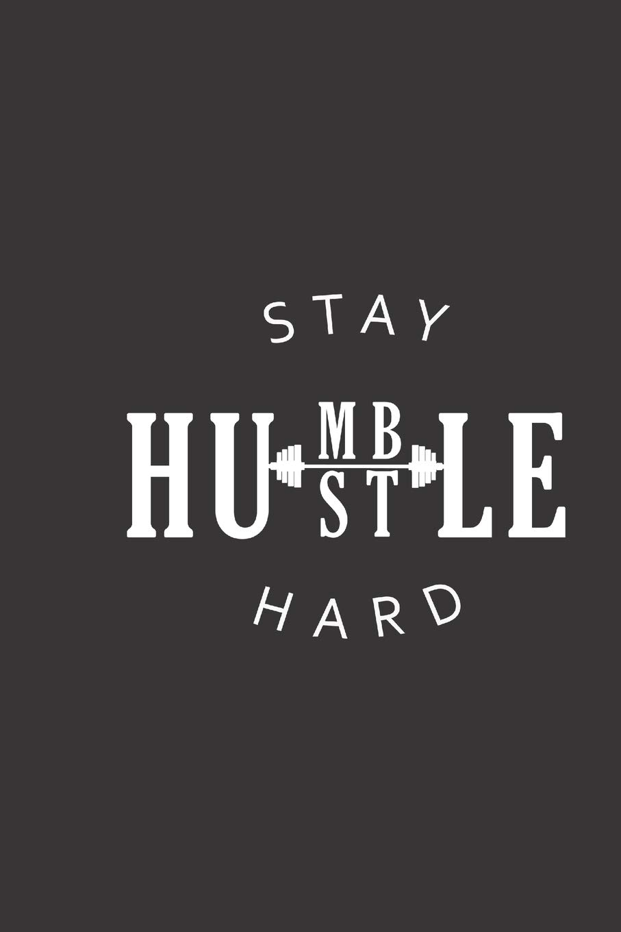 Stay Humble Hustle Hard Small Lined Weightlifting Fitness Quotes Notebook Travel Journal To Write In 6 X 9 120 Pages I Lift Press 9781709874703 Amazon Com Books
