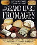 """Afficher """"Le grand livre des fromages"""""""