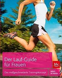 Der Lauf-Guide für Frauen: Das maßgeschneiderte Trainingskonzept