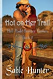 Hot on Her Trail - Sweeter Version, Sable Hunter, 1490302085