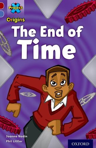 Read Online Project X Origins: Dark Red Book Band, Oxford Level 17: Time: The End of Time pdf