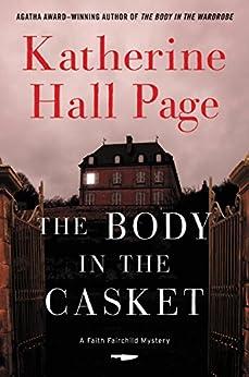 The Body in the Casket: A Faith Fairchild Mystery (Faith Fairchild Mysteries) by [Page, Katherine Hall]