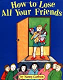 How to Lose All Your Friends, Nancy Carlson, 0670849065