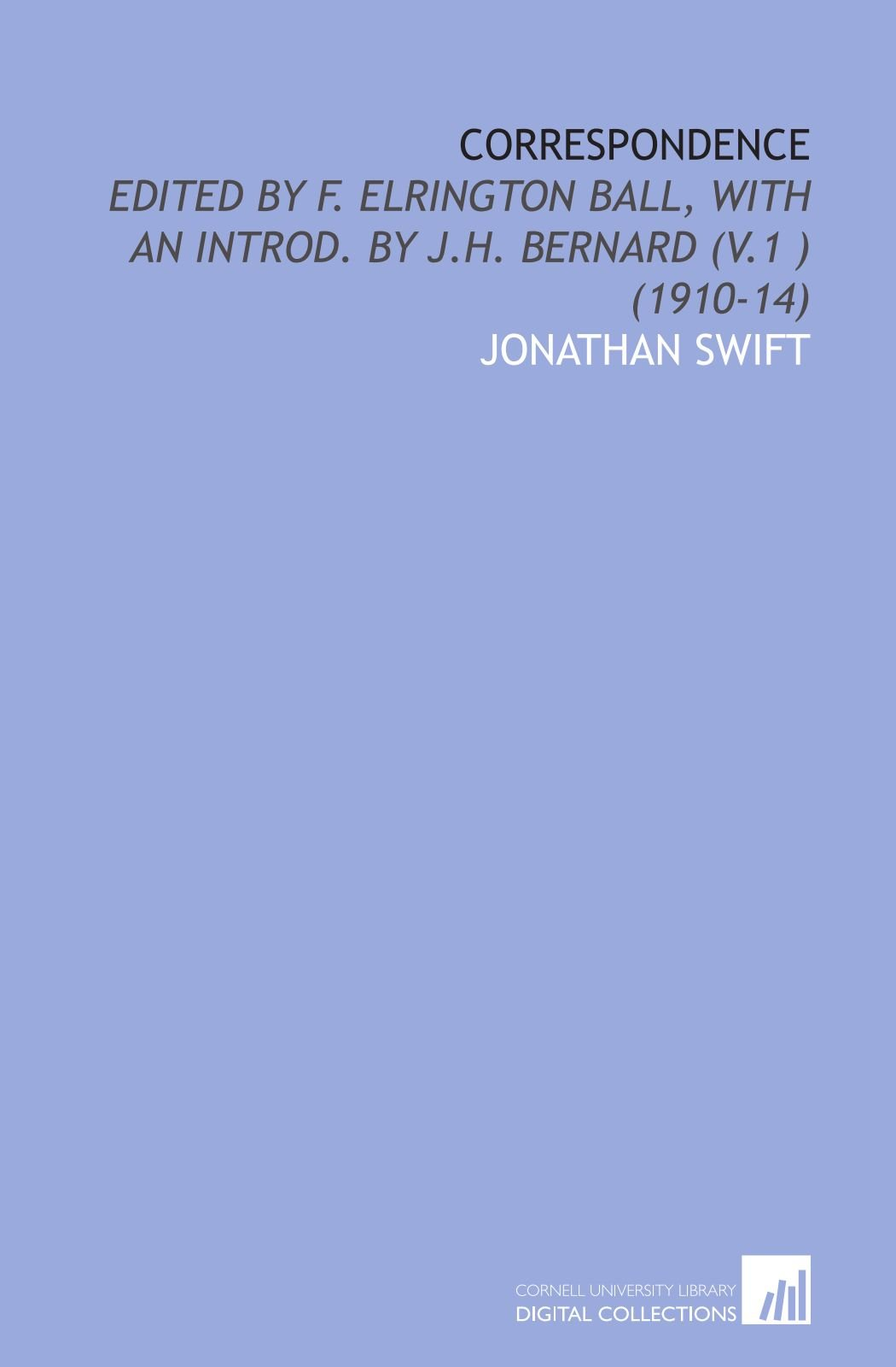 Download Correspondence: Edited by F. Elrington Ball, With an Introd. By J.H. Bernard (V.1 ) (1910-14) PDF