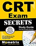 CRT Exam Secrets Study Guide: CRT Test Review for the Certified Respiratory Therapist Exam