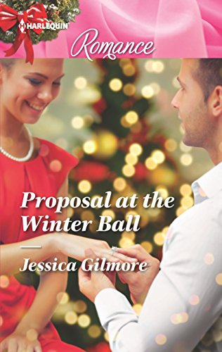 Proposal At The Winter Ball by Jessica Gilmore