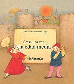La edad media (Erase una vez) (Spanish Edition) - Kindle
