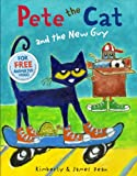 Pete the Cat and the New Guy, Kimberly Dean, 0062275607