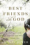 img - for Best Friends with God: Falling in Love with the God Who Loves You book / textbook / text book