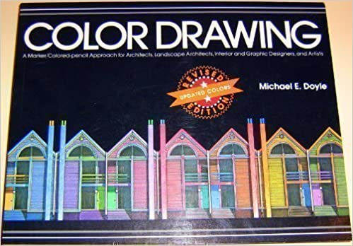 COLOR DRAWING. A Marker/Colored-pencil Approach for Architects ...