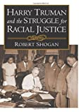img - for Harry Truman and the Struggle for Racial Justice book / textbook / text book