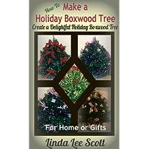 How To Make a Holiday Boxwood Tree