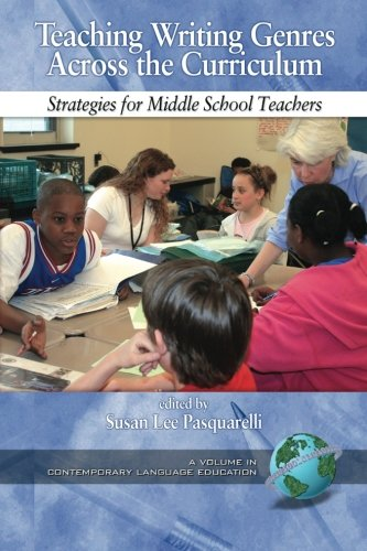 Teaching Writing Genres Across the Curriculum: Strategies for Middle School Teachers (Contemporary Language Education (Greenwich, Conn.).)