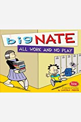 Big Nate All Work and No Play: A Collection of Sundays Kindle Edition