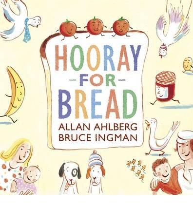 [(Hooray for Bread )] [Author: Allan Ahlberg] [Feb-2013]