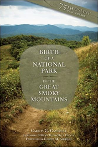 Birth of a National Park: Great Smoky Mountains by Carlos C. Campbell (1993-09-30)