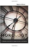 Horology: A themed collection of short fiction and poetry