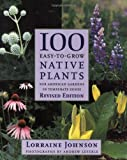100 Easy-to-Grow Native Plants, Lorraine Johnson, 1554074533
