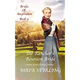 The Rancher's Reunion Bride (Christian Western Historical Romance)(Brides of Inspiration Book 9)