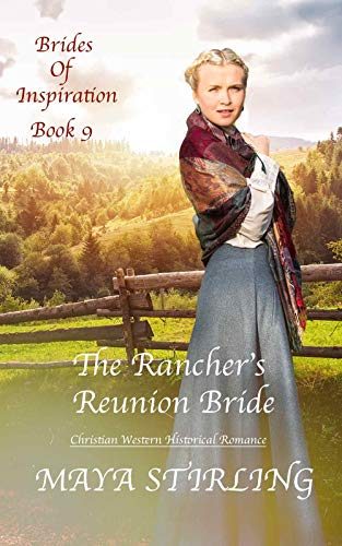 Pdf Religion The Rancher's Reunion Bride (Christian Western Historical Romance)(Brides of Inspiration Book 9)
