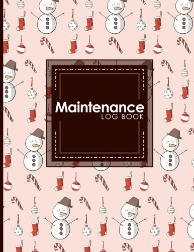 Download Maintenance Log Book: Repairs And Maintenance Record Book for Home, Office, Construction and Other Equipments, Christmas Cover (Volume 2) ebook