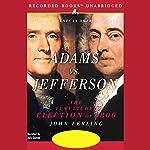 Adams vs. Jefferson: The Tumultuous Election of 1800 | John Ferling