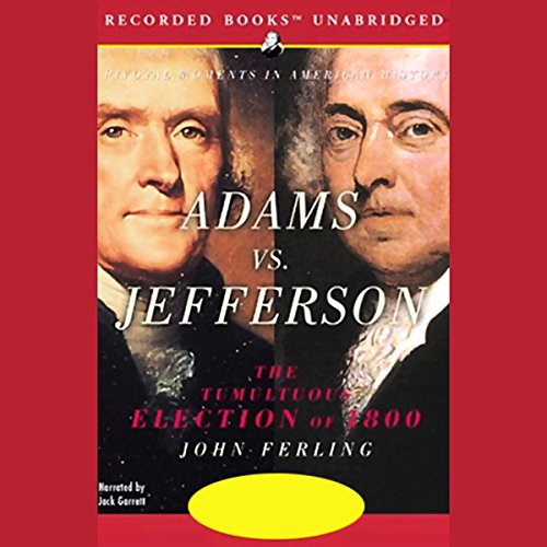 Adams vs. Jefferson: The Tumultuous Election of 1800 Audiobook [Free Download by Trial] thumbnail