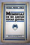 img - for Memorias de mi amigo Oscar Perea book / textbook / text book