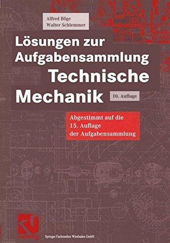Lösungen zur Aufgabensammlung Technische Mechanik (Viewegs Fachbücher der Technik)