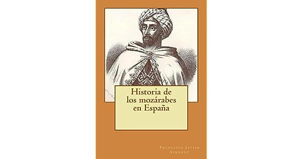 Historia de los mozárabes en España eBook: Francisco Javier Simonet: Amazon.com.mx: Tienda Kindle
