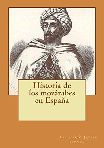 Historia de los mozárabes en España (Spanish Edition) por [Simonet, Francisco Javier