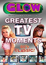 Glow: Greatest TV Moments (2007)
