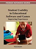 Student Usability in Educational Software and Games : Improving Experiences, Gonzalez, Carina, 1466619872