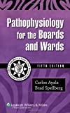Pathophysiology for the Boards and Wards (Boards and Wards Series)