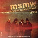 MSMW LIVE: In Case the World Changes Its Mind by