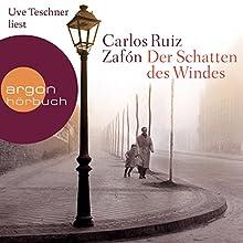 Der Schatten des Windes Hörbuch von Carlos Ruiz Zafón Gesprochen von: Uve Teschner