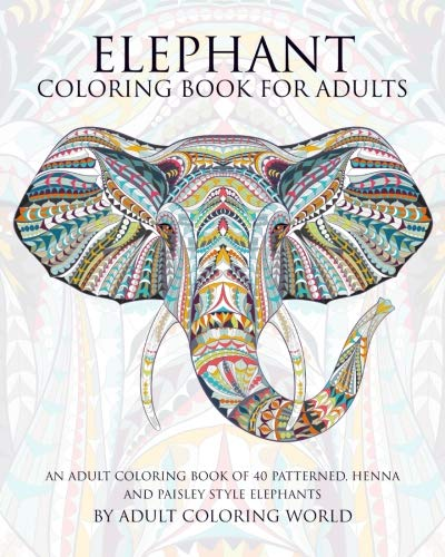 Paisley Angel (Elephant Coloring Book For Adults: An Adult Coloring Book of 40 Patterned, Henna and Paisley Style Elephant (Animal Coloring Books for Adults) (Volume 2))