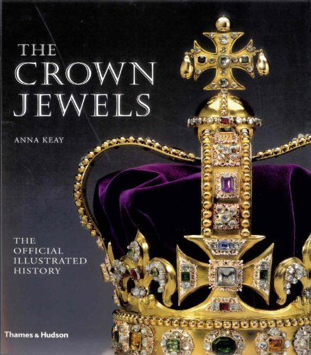 The Crown Jewels: The Official Illustrated History by Anna Keay (2012-03-05)