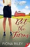 Bet the Farm - Kindle edition by Riley, Fiona. Romance Kindle eBooks @ Amazon.com.