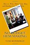 No Budget Film Making, Tom Kennerly, 1484823265