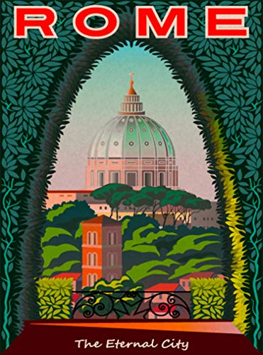 (A SLICE IN TIME Rome The Eternal City The Vatican Italy Italia Retro Travel Home Collectible Wall Decor Art Deco Poster Print. 10 x 13.5)