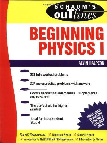 Schaum's Outline of Beginning Physics I: Mechanics and Heat (Schaum's) by Alvin Halpern (1995-01-22)