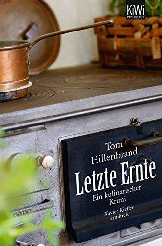Letzte Ernte: Ein kulinarischer Krimi. Xavier Kieffers dritter Fall (Die Xavier-Kieffer-Krimis, Band 3)
