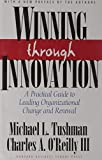 Winning Through Innovation: A Practical Guide to Leading Organizational Change and Renewal by Charles A. O'Reilly III, Michael L. Tushman(June 1, 2002) Hardcover