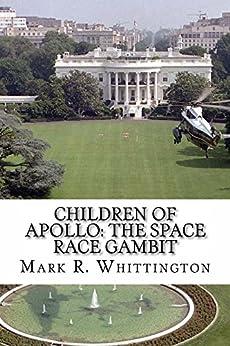 Children of Apollo: The Space Race Gambit by [Whittington, Mark]