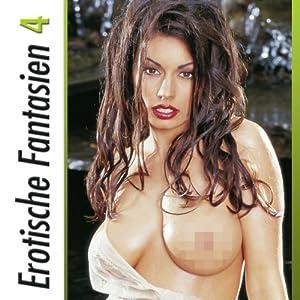 Erotische Fantasien 4 Hörbuch